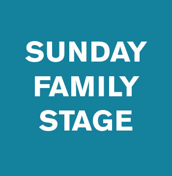 Sunday Family Stage
